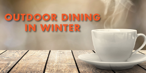 Outdoor Dining in Winter