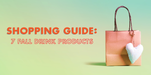 Shopping Guide | 7 Fall Drink Products