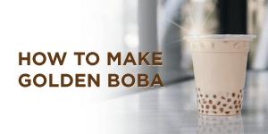 How to Make Golden Boba