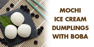 Mochi Ice Cream Dumplings Ft. Boba