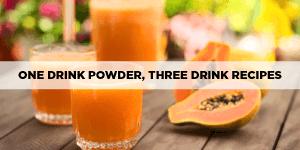 One Drink Powder, Three Drink Recipes