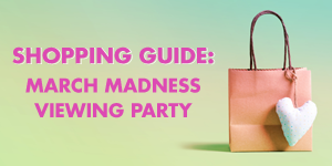 Shopping Guide: March Madness Party