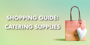 Shopping Guide | Catering Essentials