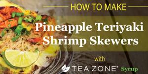 How to Make Pineapple Teriyaki Shrimp ... with Tea Zone!
